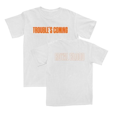 Royal Blood Trouble's Coming White T-Shirt