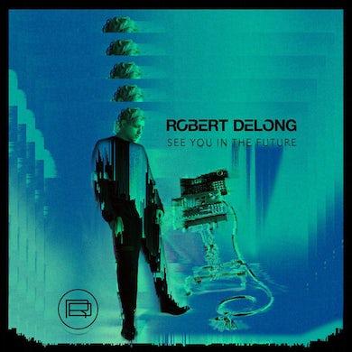 Robert Delong SEE YOU IN THE FUTURE (MERCHBAR) Vinyl Record