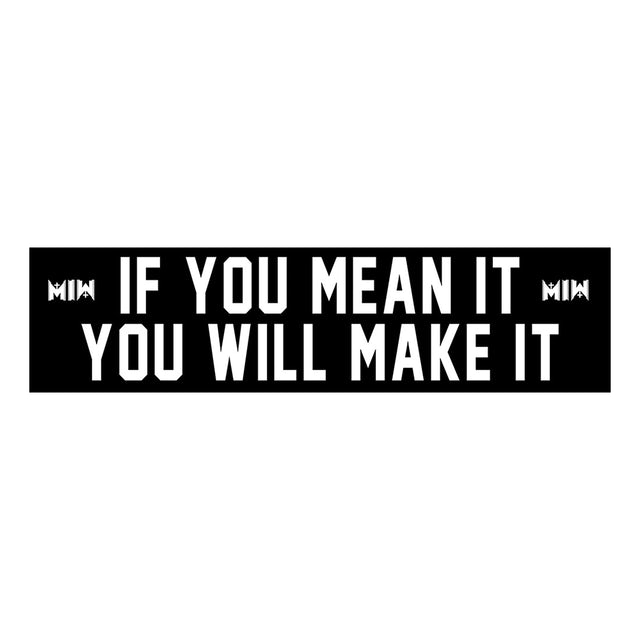 Motionless In White If You Mean It You Will Make It Bumper Sticker