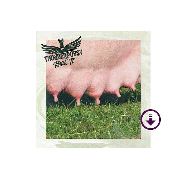 "Thunderpussy ""Milk It"" Digital EP"