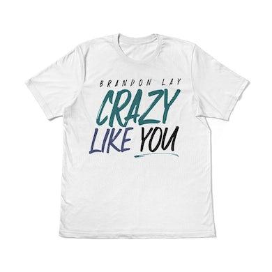 Brandon Lay Crazy Like You White T-Shirt