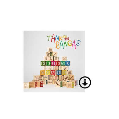 Tank and the Bangas Friend Goals Digital Album