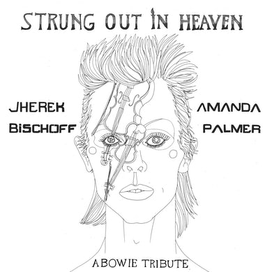 Amanda Palmer STRUNG OUT IN HEAVEN: A Bowie String Quartet Tribute- Digital Download