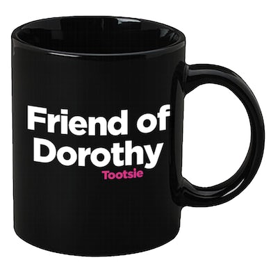 Tootsie The Musical Friends of Dorothy Mug