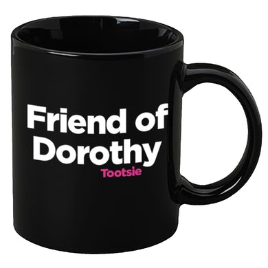 Tootsie The Musical Friends of Dorothy Mug