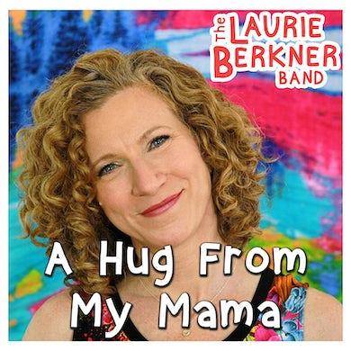 Laurie Berkner A Hug From My Mama - Digital Single