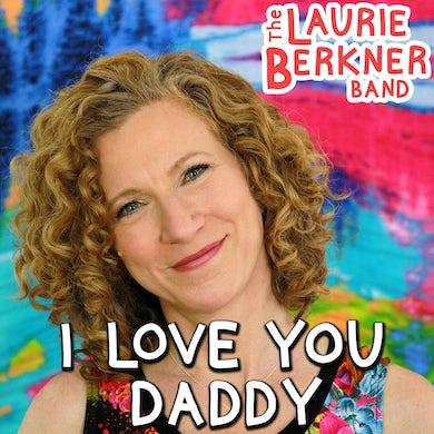 Laurie Berkner I Love You Daddy - Digital Single