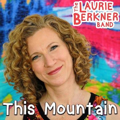 Laurie Berkner This Mountain - Digital Single