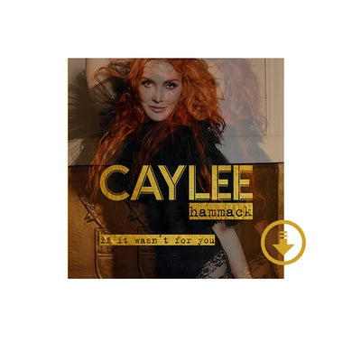 Caylee Hammack If It Wasn't For You Digital Album