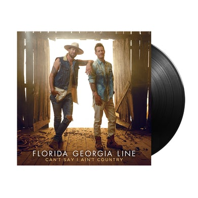 Florida Georgia Line Can't Say I Ain't Country Vinyl