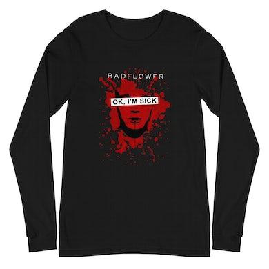 Badflower Ok, I'm Sick Anniversary Unisex Long Sleeve T-Shirt