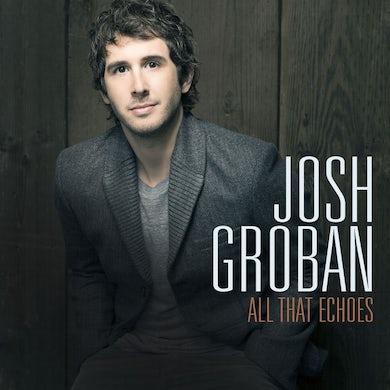 Josh Groban All That Echoes CD