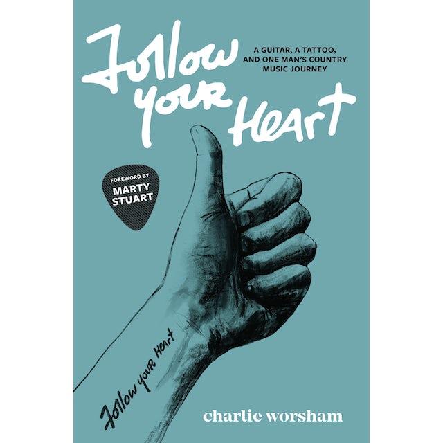 Charlie Worsham Follow Your Heart Book