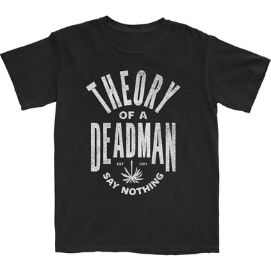 Theory of a Deadman Say Nothing Unisex T-Shirt