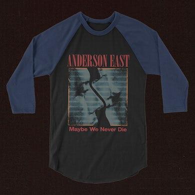 Anderson East Maybe We Never Die Raglan