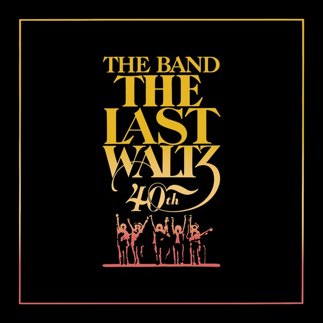 The Band The Last Waltz (40th Anniversary Deluxe Edition)