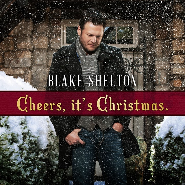 Blake Shelton Cheers, It's Christmas. (Deluxe Version) CD
