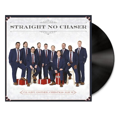 STRAIGHT NO CHASER I'll Have Another… Christmas Album (Vinyl LP)
