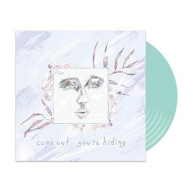 Flor come out. you're hiding (Colored Vinyl)