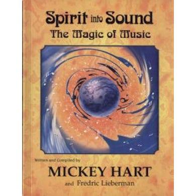 Grateful Dead Spirit Into Sound: The Magic of Music Book