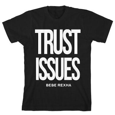 Bebe Rexha Trust Issues T-shirt