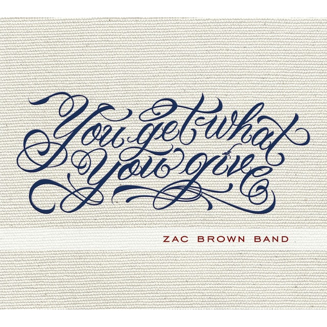 Zac Brown Band You Get What You Give CD