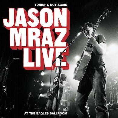 Tonight, Not Again: Jason Mraz Live At The Eagles Ballroom (CD/DVD)