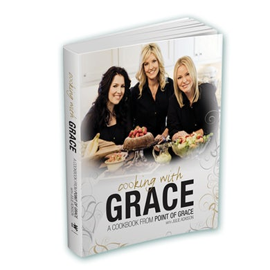 Point Of Grace Cooking With Grace Cookbook
