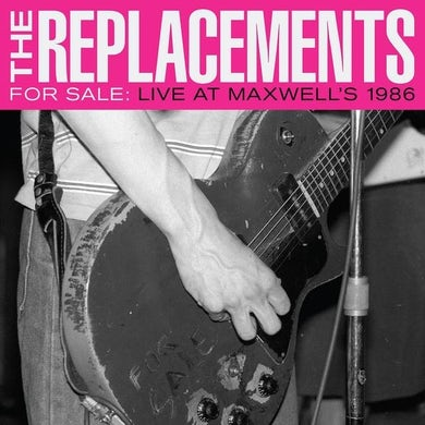 The Replacements For Sale: Live At Maxwell's 1986 (2LP) (Explicit) (Vinyl)