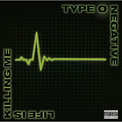 Type O Negative Life Is Killing Me