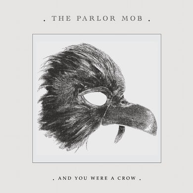 Parlor Mob And You Were A Crow CD