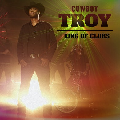 Cowboy Troy King Of Clubs CD
