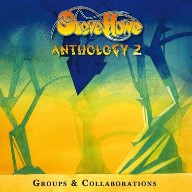 Steve Howe Anthology 2: Groups & Collaborations (3CD)