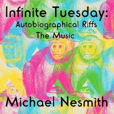 Michael Nesmith Infinite Tuesday: Autobiographical Riffs The Music