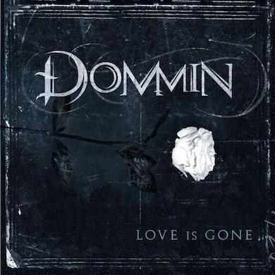Dommin Love Is Gone CD