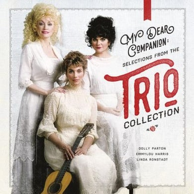 Dolly Parton / Emmylou Harris / Linda Ronstadt  My Dear Companion: Selections From The Trio Collection