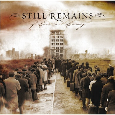 STILL REMAINS - Of Love And Lunacy CD