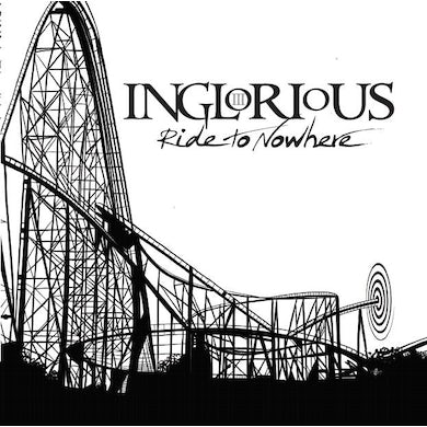 Inglorious Ride To Nowhere - Limited Edition White Vinyl