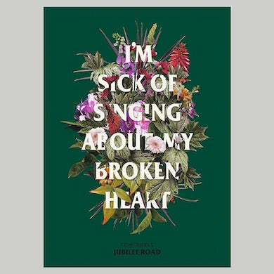 Tom Odell I'M SICK OF SINGING ABOUT MY BROKEN HEART POSTER