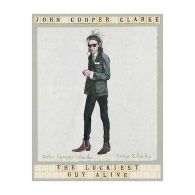 John Cooper Clarke The Luckiest Guy Alive Book