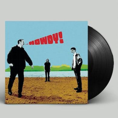 """HOWDY! - LP + 7"""" (Vinyl)"""