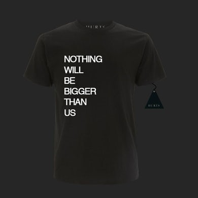 Hurts BLACK NOTHING WILL BE BIGGER T-SHIRT