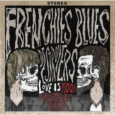 Frenchies Blues Destroyers Frenchie's Blues Destroyers - Love is Blood CD