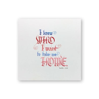 Semisonic - Closing Time Calligraphy Print - I Know Who I Want to Take Me Home