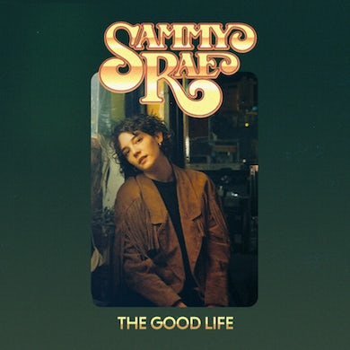 Sammy Rae - Signed The Good Life EP (SHIPS IN JUNE)