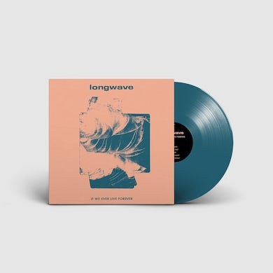 Longwave - If We Ever Live Forever LP (Vinyl)