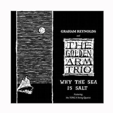 Graham Reynolds - Why the Sea is Salt CD (2000)
