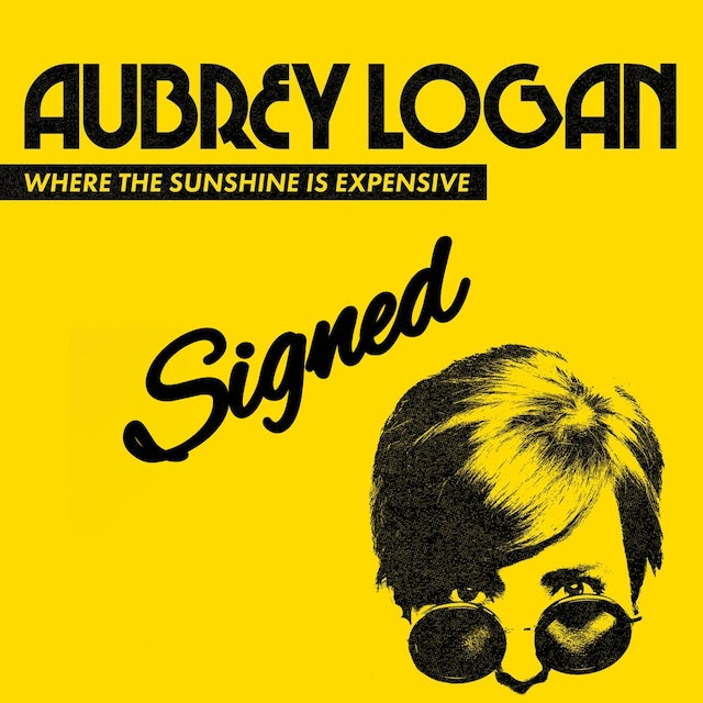 Aubrey Logan - Where the Sunshine is Expensive Signed CD