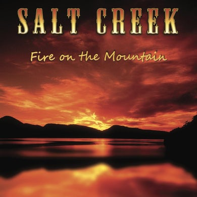 Salt Creek Bluegrass Band - Fire on the Mountain CD (PRESALE EARLY AUGUST)