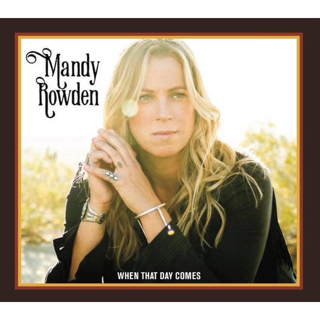 Mandy Rowden - When That Day Comes CD